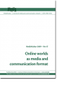 No 47 � Online worlds as media and communication format